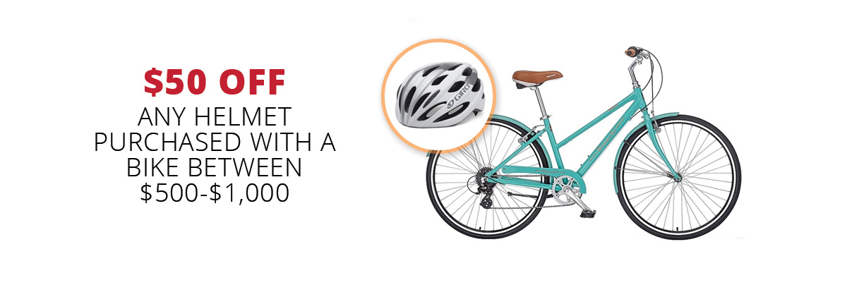$50 off any helmet purchased with a bike between $500-$1,000