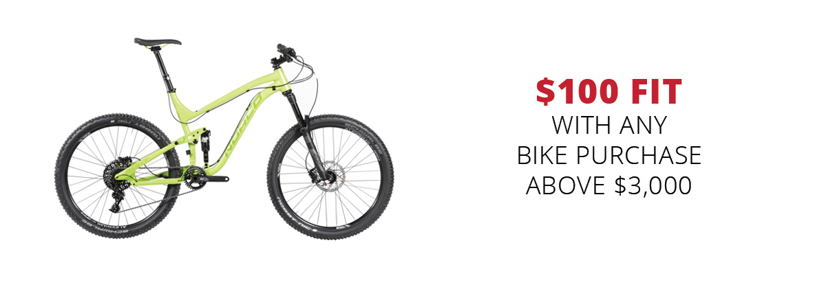 $100 bike fit with any bike purchase above $3,000