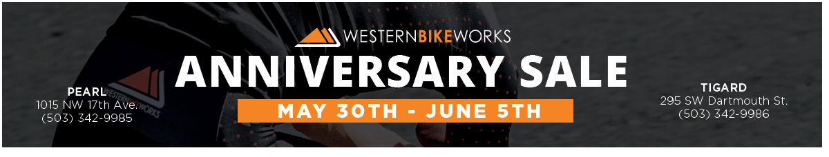 Western Bikeworks Anniversary Sale May 30th thru June 5th